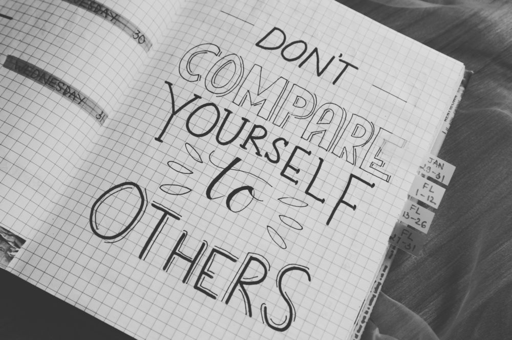 Don't compare yourself to others, if yo
